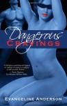 Dangerous Cravings - Evangeline Anderson
