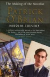 Patrick O'Brian: The Making of the Novelist - Nikolai Tolstoy