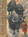 Kami and the Yaks - Andrea Stenn Stryer, Bert Dodson