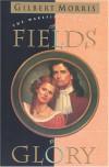 The Fields of Glory - Gilbert Morris