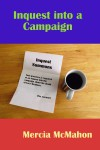 Inquest into a Campaign - Mercia McMahon