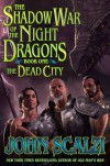 The Shadow War of the Night Dragons, Book One: The Dead City. Prologue - John Scalzi