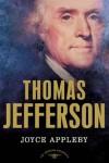 Thomas Jefferson (American Presidents) - Joyce Appleby, Arthur M. Schlesinger Jr.