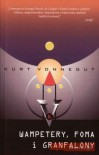 Wampetery, foma i granfalony - Kurt Vonnegut