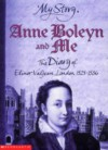 Anne Boleyn and Me: The Diary of Elinor Valjean, London, 1525-1536 - Alison Prince
