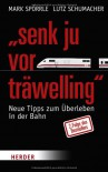 """""""Senk ju vor träwelling"""" - 2. Folge des Bestsellers - Mark Spörrle, Lutz Schumacher"""