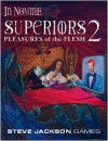 Superiors 2: Pleasures of the Flesh - Mark Allen, Genevieve R. Cogman, Elizabeth McCoy, Walter Milliken, Bob Schroeck, Alain Dawson
