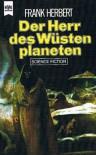 Der Herr des Wüstenplaneten. Sonderausgabe. 2. Roman des 'Dune'- Zyklus. - Frank Herbert