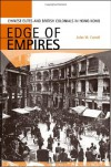 Edge of Empires: Chinese Elites and British Colonials in Hong Kong - John Mark Carroll