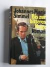 Bis zur bitteren Neige - Roman - J. M. Simmel