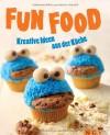 Fun Food: Kreative Ideen aus der Küche - .