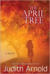 The April Tree - Judith Arnold