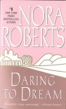 Daring to Dream (Dream trilogy #1) - Nora Roberts