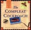 The Compleat Cockroach: A Comprehensive Guide to the Most Despised (And Least Understood) Creature on Earth - David G. Gordon