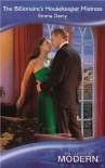 The Billionaire's Housekeeper Mistress (Mills & Boon Modern) - Emma Darcy