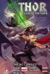 Thor: God of Thunder, Vol. 3: The Accursed - Emanuela Lupacchino, Esad Ribic, Das Pastoras, Nic Klein, Ron Garney, Jason Aaron