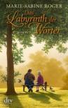 Das Labyrinth der Wörter: Roman - Marie-Sabine Roger
