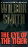 The Eye of the Tiger - Wilbur Smith