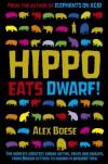Hippo Eats Dwarf! - Alex Boese