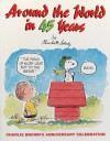 Around the World in 45 Years, Charlie Brown's Anniversary Celebration - Charles M. Schulz