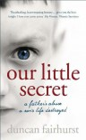 Our Little Secret - DUNCAN FAIRHURST