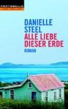 Alle Liebe Dieser Erde - Danielle Steel