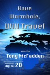 Have Wormhole, Will Travel - Tony McFadden