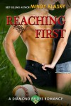 Reaching First: A Hot Baseball Romance (Diamond Brides Series Book 3) - Mindy Klasky