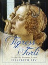 Tigress of Forli: The Life of Caterina Sforza - Elizabeth Lev