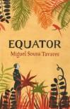 Equator - Miguel Sousa Tavares