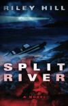 Split River: A Sauvie Island Mystery/Thriller - Riley Hill