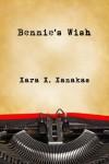 Bennie's Wish - Xara X. Xanakas