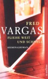 Fliehe Weit Und Schnell  - Fred Vargas