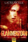 Flammenzorn - Laura Bickle