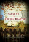 Close To the Broken Hearted - Michael Hiebert