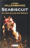 Seabiscuit: Mit Dem Willen Zum Erfolg (Broché) - Laura Hillenbrand