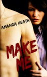 Make Me - Amanda Heath