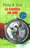 La svastica sul sole - Carlo Pagetti, Philip K. Dick, Maurizio Nati, Luigi Bruti Liberati
