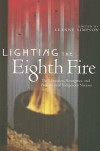 Lighting the Eighth Fire: The Liberation, Resurgence, and Protection of Indigenous Nations - Leanne Simpson