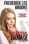 Collateral Damage: An Annie Ogden Mystery - Frederick Lee Brooke