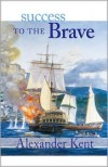 Success to the Brave (Richard Bolitho Novels # 15) - Alexander Kent