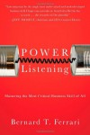 Power Listening: Mastering the Most Critical Business Skill of All - Bernard T. Ferrari
