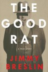 The Good Rat - Jimmy Breslin