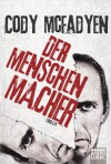 Der Menschenmacher - Cody McFadyen, Axel Merz