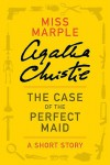 The Case of the Perfect Maid - Agatha Christie