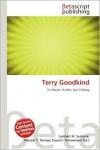 Terry Goodkind - Lambert M. Surhone, Mariam T. Tennoe, Susan F. Henssonow