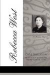 Rebecca West: A Modern Sibyl - Carl Rollyson
