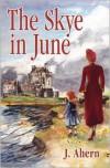 The Skye in June - June Ahern