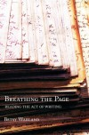 Breathing the Page: Reading the Act of Writing - Betsy Warland