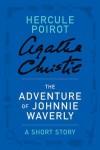 The Adventure of Johnnie Waverly - Agatha Christie